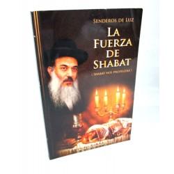 La Fuerza de Shabat
